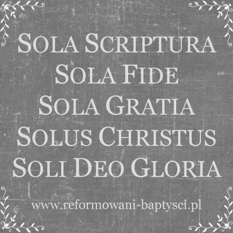 Reformowani Baptyści: 5 Solas