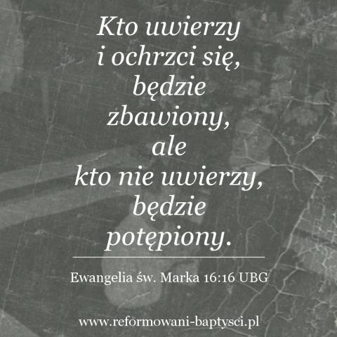 """Zbór Reformowanych Baptystów Zbór w Zielonej Górze: """"Kto uwierzy i ochrzci się, będzie zbawiony, ale kto nie uwierzy, będzie potępiony"""" (Mk 16:16 UBG)."""