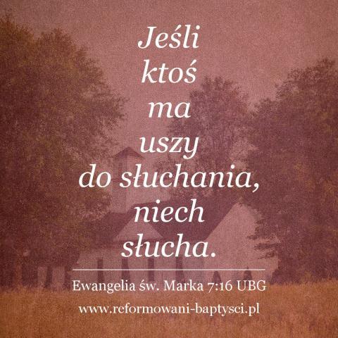 """Reformowani Baptyści Zbór w Zielonej Górze: """"Jeśli ktoś ma uszy do słuchania, niech słuch"""" (Mk 7:16 UBG)."""