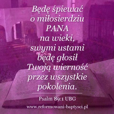 """Zbór Reformowanych Baptystów w Zielonej Górze: """"Będę śpiewać o miłosierdziu PANA na wieki, swymi ustami będę głosił Twoją wierność przez wszystkie pokolenia"""" (Ps 89:1 UBG)."""