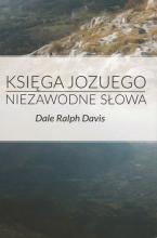Zbór Reformowanych Baptystów w Zielonej Górze: Dale Ralph Davis, Księga Jozuego. Niezwodne słowa